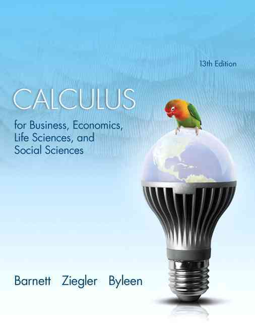 Calculus for Business, Economics, Life Sciences, and Social Sciences By Barnett, Raymond A./ Ziegler, Michael R./ Byleen, Karl E.