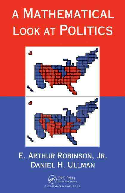 A Mathematical Look at Politics By Robinson, E. Arthur, Jr./ Ullman, Daniel